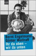 Günter Wallraff: Ihr da oben - wir da unten ★★★