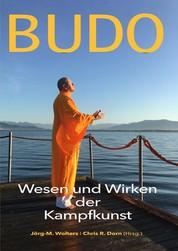 Budo - Wesen und Wirken der Kampfkunst