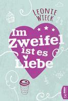 Leonie Wieck: Im Zweifel ist es Liebe ★★★★
