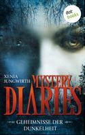 Xenia Jungwirth: Mystery Diaries - Die komplette Serie in einem Band ★★★★