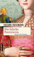Susann Rosemann: Die falsche Patrizierin ★★★★
