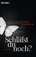 Kathleen Barber: Schläfst du noch? ★★★★