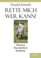 Traudel Schmidt: Rette mich wer kann!