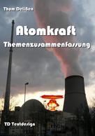 Thom Delißen: Atomkraft Themenzusammenfassung