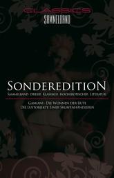 Classics Sammelband - Gamiani / Die Wonne der Rute / Die Lustobjekte einer Sklavenhändlerin