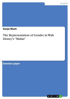 """The Representation of Gender in Walt Disney's """"Mulan"""""""