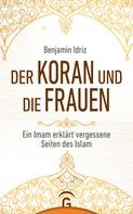 Benjamin Idriz: Der Koran und die Frauen ★★