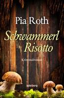 Pia Roth: SchwammerlRisotto ★★★