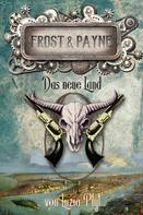 Luzia Pfyl: Frost & Payne - Band 13: Das neue Land ★★★★