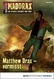 Maddrax - Folge 376 - Matthew Drax - vermisst