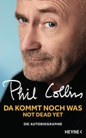 Phil Collins: Da kommt noch was - Not dead yet ★★★★