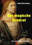 Hans Herrmann: Das magische Quadrat
