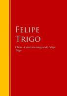 Felipe Trigo: Obras - Colección de Felipe Trigo