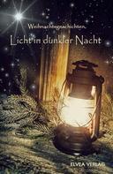 Autorengruppe Weihnachtsgeschichten: Licht in dunkler Nacht ★★★★