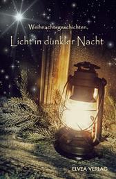 Licht in dunkler Nacht - Weihnachtsgeschichten