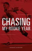 Michael Clayton: Chasing My Rookie Year