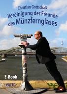 Christian Gottschalk: Vereinigung der Freunde des Münzfernglases