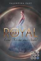 Valentina Fast: Royal 4: Eine Krone aus Stahl ★★★★★