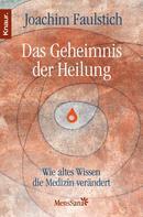Joachim Faulstich: Das Geheimnis der Heilung ★★★★