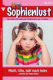Sophienlust 197 – Familienroman - Mutti, Vita, holt mich heim
