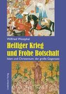 Westphal, Wilfried: Heiliger Krieg und Frohe Botschaft