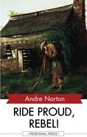 Andre Norton: Ride Proud, Rebel!