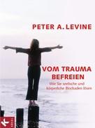 Peter A. Levine: Vom Trauma befreien ★★★★