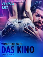 Verbotene Orte: das Kino - Erotische Novelle