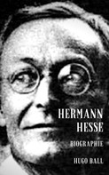 Hugo Ball: Hermann Hesse