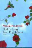 Minka Pradelski: Und da kam Frau Kugelmann ★★