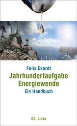 Jahrhundertaufgabe Energiewende - Ein Handbuch