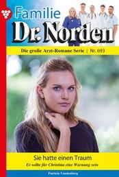 Familie Dr. Norden 693 – Arztroman - Sie hatte einen Traum