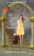 Cornelia Richter: Die Flucht aus dem Paradies ... ★