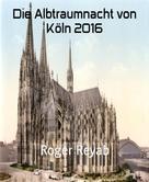 Roger Reyab: Die Albtraumnacht von Köln 2016 ★