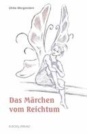 Ulrike Morgenstern: Das Märchen vom Reichtum