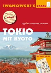 Tokio mit Kyoto – Reiseführer von Iwanowski - Individualreiseführer mit vielen Detail-Karten und Karten-Download