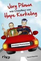Jörg Pilawa war Chauffeur von Hape Kerkeling - Unnützes Promiwissen