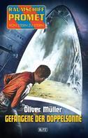 Oliver Müller: Raumschiff Promet - Von Stern zu Stern 05: Gefangene der Doppelsonne ★★★★