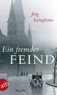 Jörg Isringhaus: Ein fremder Feind ★★★★
