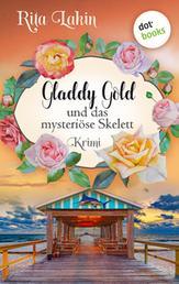 Gladdy Gold und das mysteriöse Skelett: Band 5 - Kriminalroman