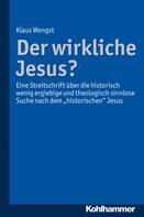 Klaus Wengst: Der wirkliche Jesus?