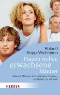 Roland Kopp-Wichmann: Frauen wollen erwachsene Männer ★★★