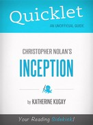 Katherine Kugay: Quicklet on Inception by Christopher Nolan