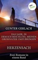 Gunter Gerlach: Herzensach & Das Jahr, in dem ich beschloss, meinen Großvater umzubringen ★★★