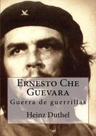 Heinz Duthel: Ernesto Che Guevara