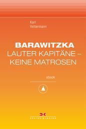 Barawitzka – Lauter Kapitäne, keine Matrosen - Maritime E-Bibliothek Band 3