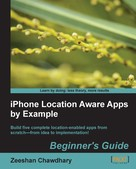 Zeeshan Chawdhary: iPhone Location Aware Apps by Example Beginner's Guide