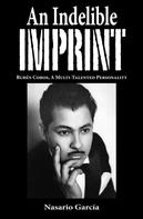 Nasario Garcia: An Indelible Imprint