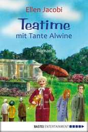 Teatime mit Tante Alwine - Roman