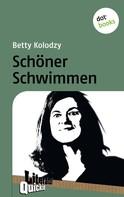 Betty Kolodzy: Schöner Schwimmen - Literatur-Quickie